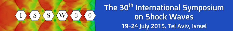 ISSW30 - The 30th International Symposium on Shock Waves - 20-25 July 2015, Tel Aviv, Israel