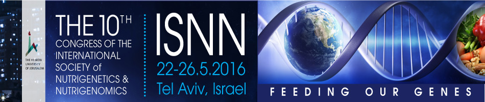 The 10th Congress of the International Society of Nutrigenetics & Nutrigenomics | ISNN 22-26.5.2016 Tel Aviv, Israel